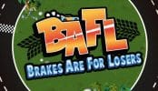 BAFL – Brakes Are For Losers